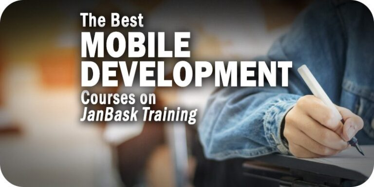 The 4 Best Mobile Development Courses on JanBask Training – Solutions Review
